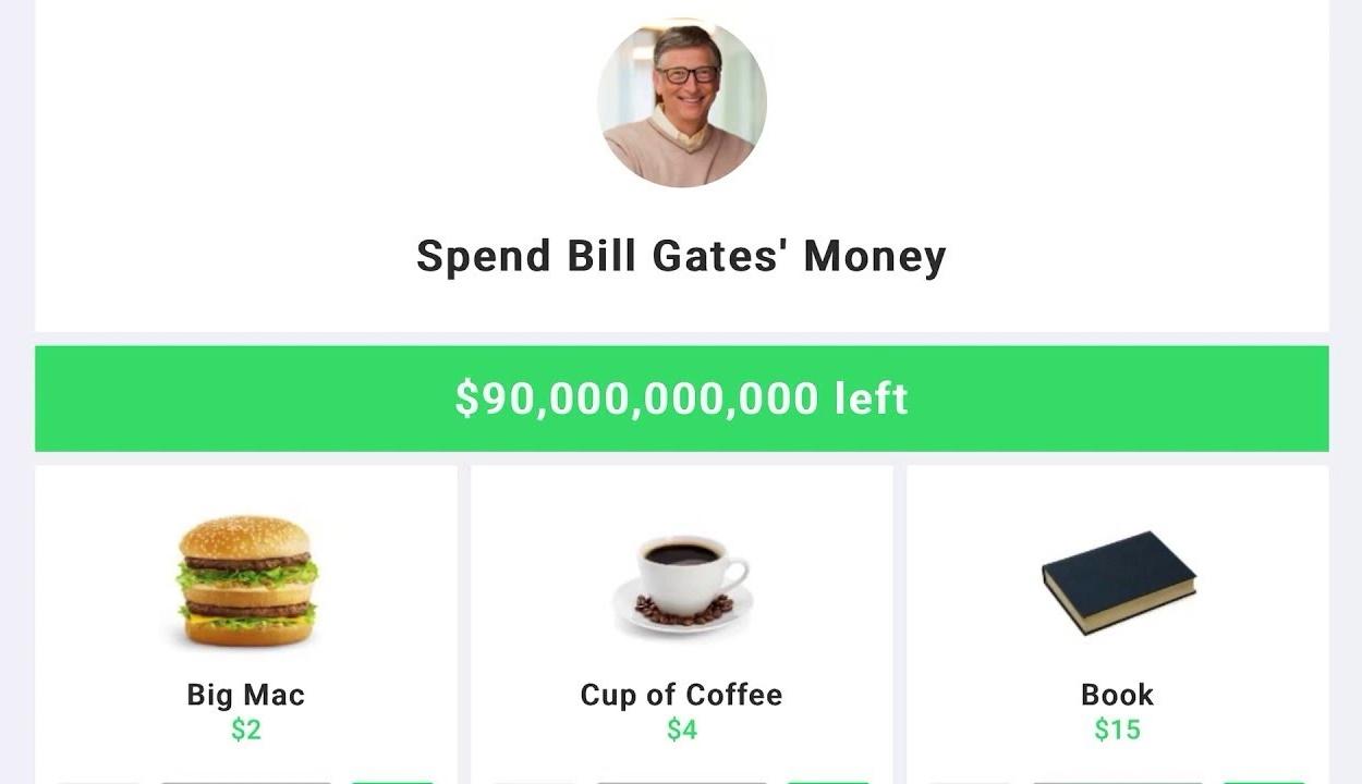 El tudná költeni Bill Gates összes pénzét? Most kipróbálhatja
